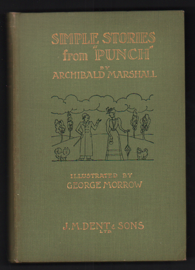 """Simple Stories from """"Punch"""" Archibald Marshall, George Morrow."""