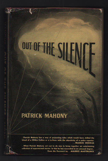 Out of the Silence & A Book of Factual Fantasies. Patrick Mahony, Maurice Maeterlinck.