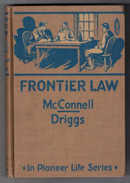 Frontier Law: A Story of Vigilante Days (Pioneer Life Series). William J. McConnell, Howard R. Driggs.