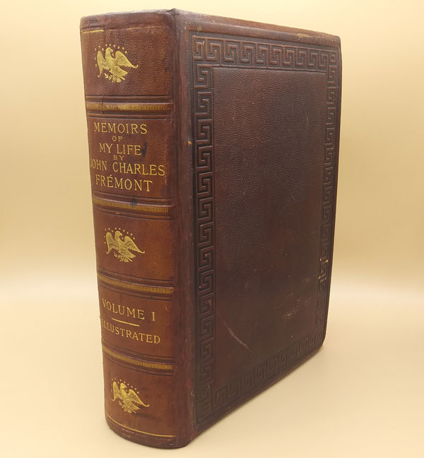 Memoirs of My Life, by John Charles Fremont. Including in the Narrative Five Journeys of Western Exploration, During the Years 1842, 1843-4, 1845-6-7, 1848-9, 1853-4. Together with a Sketch of the Life of Senator Benton, in Connection with Western Expansion. By Jessie Benton Fremont (Volume I). John C. Fremont.