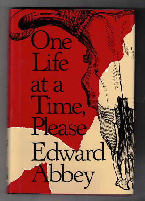 One Life at a Time, Please. Edward Abbey.