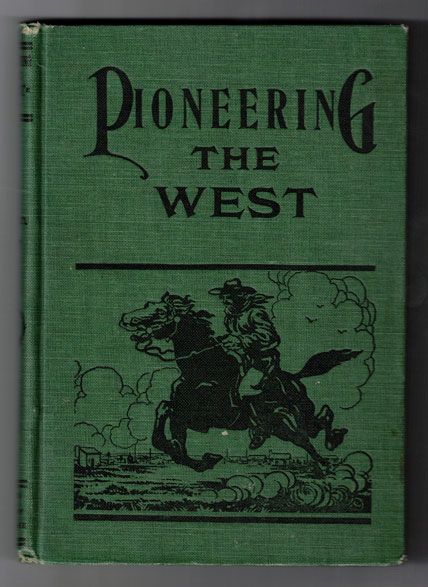Pioneering the West, 1846 to 1847: Major Howard Egan's Diary. Also Thrilling Experiences of Pre-Frontier Life Among Indians; Their Traits, Civil and Savage, and Part of Autobiography, Inter-Related to His Father's by Howard R. Egan. Howard Egan, Wm. M. Egan, William.
