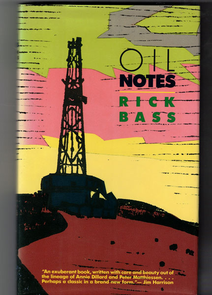 Oil Notes. Rick Bass, Elizabeth Hughes, Drawings.