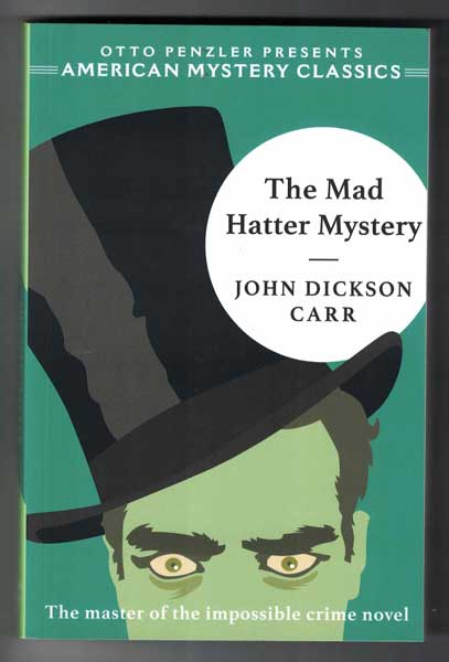 The Mad Hatter Mystery. John Dickson Carr.