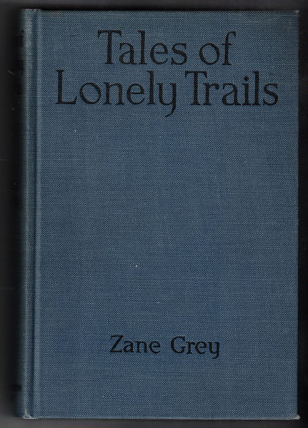 Tales of Lonely Trails. Zane Grey.