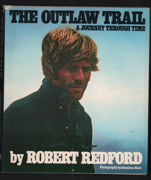 Outlaw Trail: A Journey Through Time. Robert Redford.