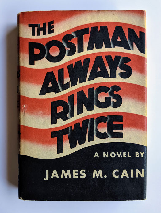 The Postman Always Rings Twice. James M. Cain.