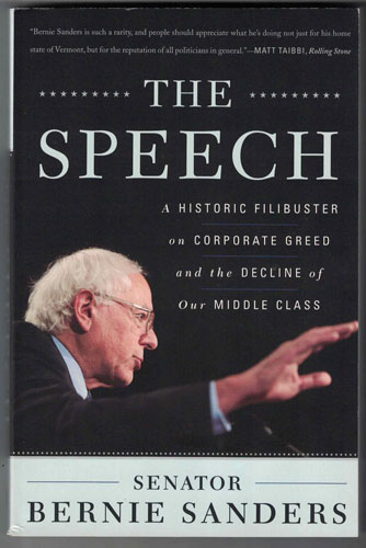 The Speech: A Historic Filibuster on Corporate Greed and the Decline of the Middle Class. Bernie Sanders.
