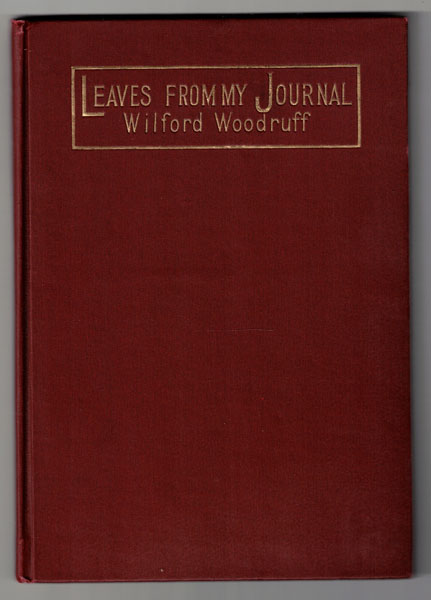 Leaves from my Journal: Third Book of the Faith-Promoting Series. Wilford Woodruff.