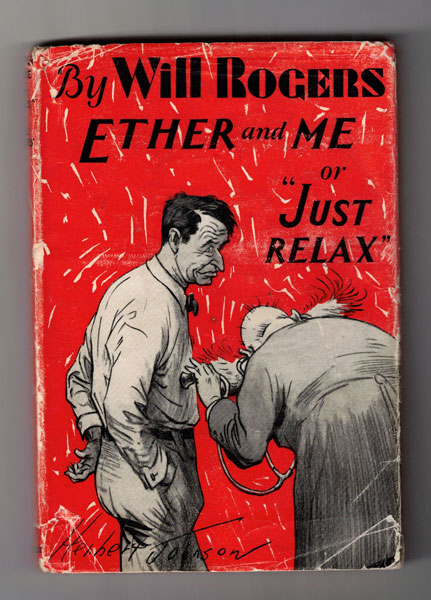 """Ether and Me or """"Just Relax"""" Will Rogers."""