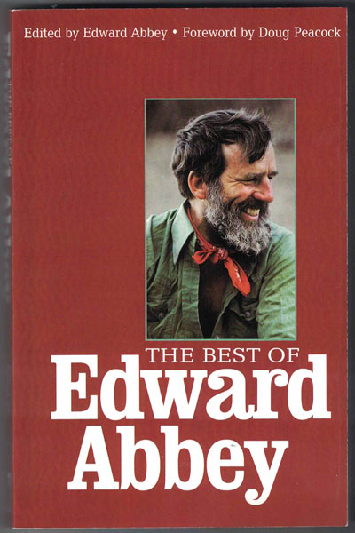 The Best of Edward Abbey. Edward Abbey, Doug Peacock.