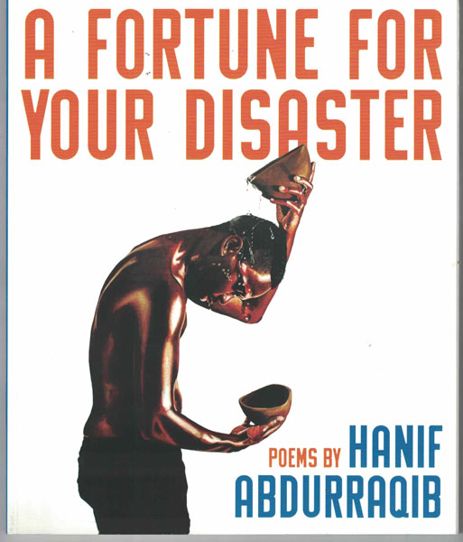 A Fortune for Your Disaster. Hanif Abdurraqib.