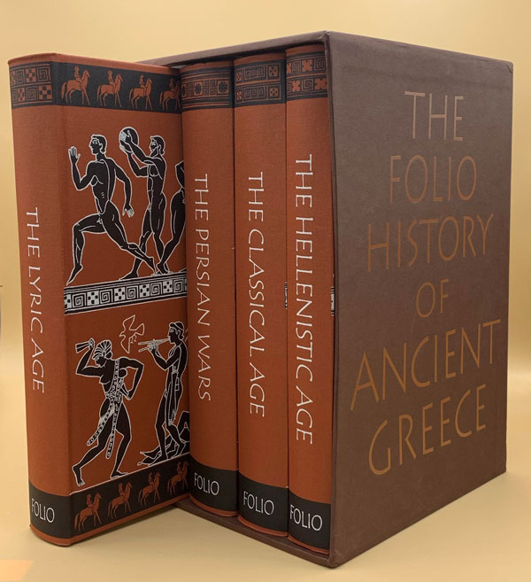 The Folio History Of Ancient Greece: The Classical Age; The Lyric Age; The Persian Wars; The Hellenistic Age (4 Volume). Simon Hornblower, A. R. Burn, F W. Walbank.