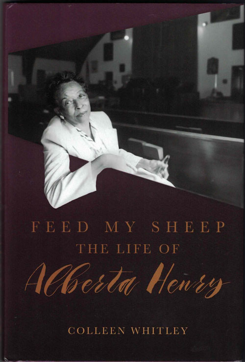 Feed My Sheep: The Life of Alberta Henry. Colleen Whitley.