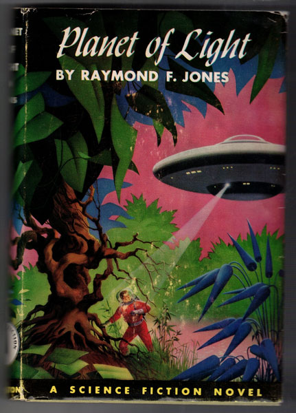 Planet of Light; A Science Fiction Novel. Raymond F. Jones.