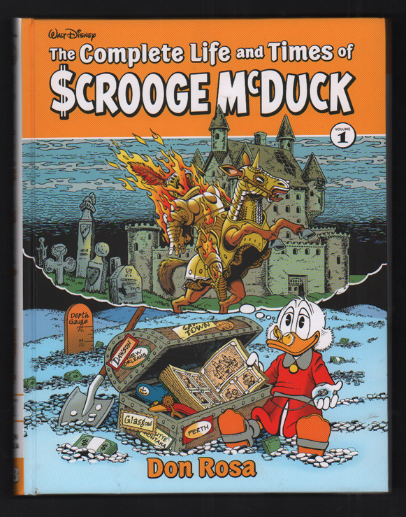 The Complete Life and Times of Scrooge McDuck, Volume 1. Don Rosa, Walt Disney.