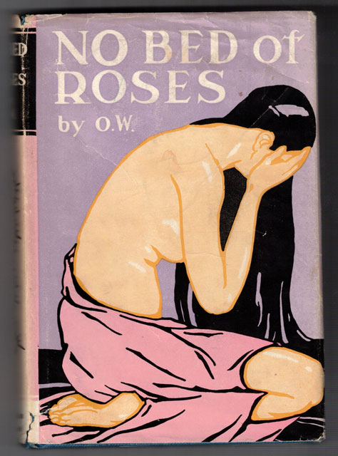 No Bed of Roses: The Diary of a Lost Soul. O. W., Marjorie Erskine Smith.