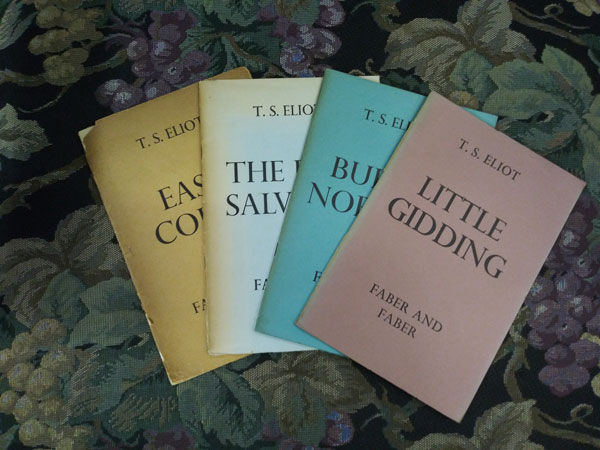 [Four Quartets:] East Coker, The Dry Salvages, Burnt Norton, and Little Gidding. T. S. Eliot.