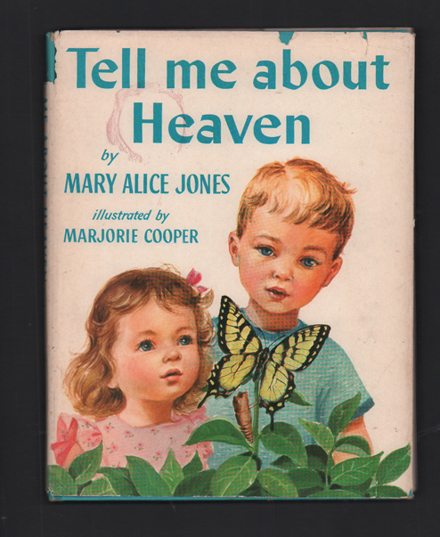 Tell Me About Heaven. Mary Alice Jones.