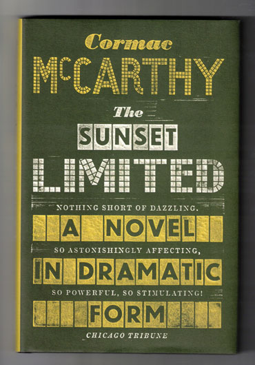 The Sunset Limited: A Novel in Dramatic Form. Cormac McCarthy.