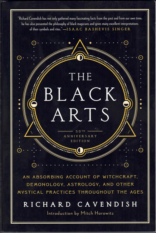 The Black Arts: An Absorbing Account of Witchcraft, Demonology, Astrology, and Other Mystical Practices Through the Ages. Richard Cavendish, Mitch Horowitz, Introduction.