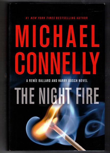 The Night Fire. Michael Connelly.