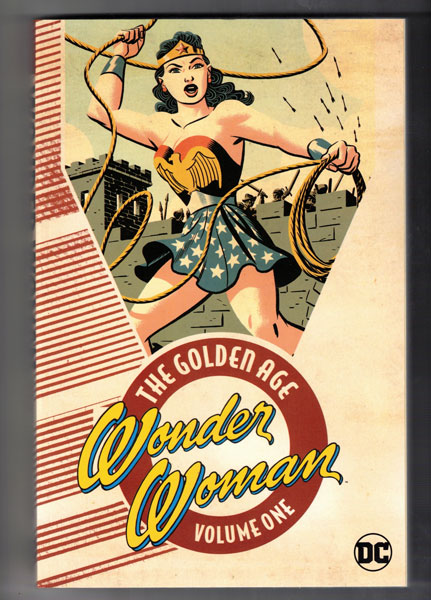 Wonder Woman: The Golden Age Volume One. William Moulton Marston, Harry G. Peter, Michael Cho.