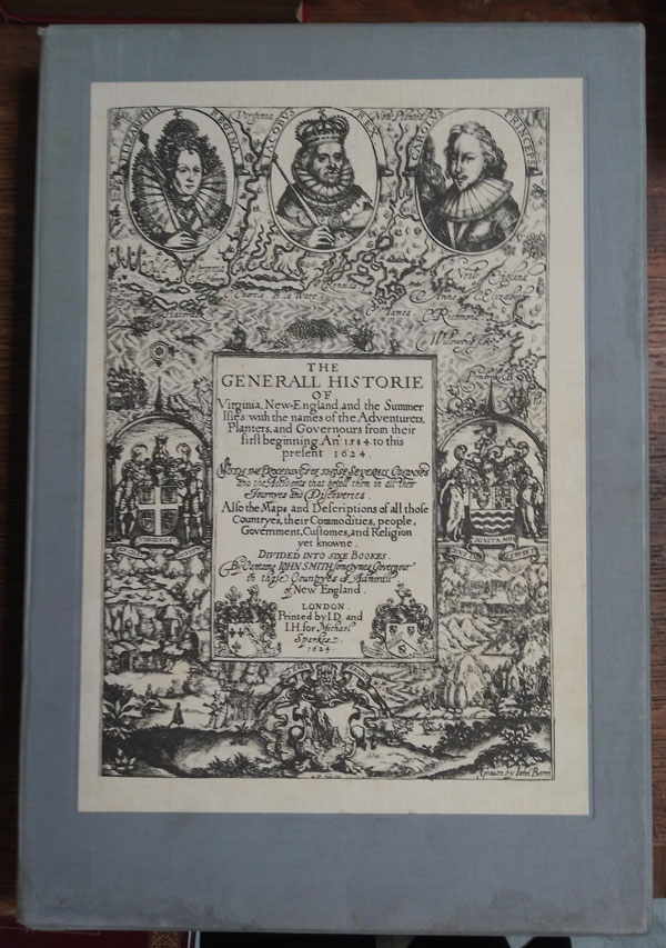The Generall Historie of Virginia, New-England and the Summer Isles, by Captain John Smith, 1624. John Smith, A. L. Rowse, Robert O. Dougan, introduction, biographical notes.