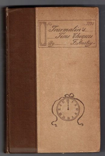 Tourmalin's Time Cheques. F. Anstey, Thomas Anstey Guthrie.