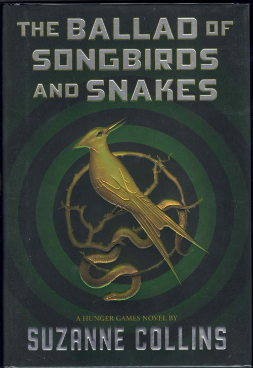 The Ballad of Songbirds and Snakes: A Hunger Games Novel. Suzanne Collins.