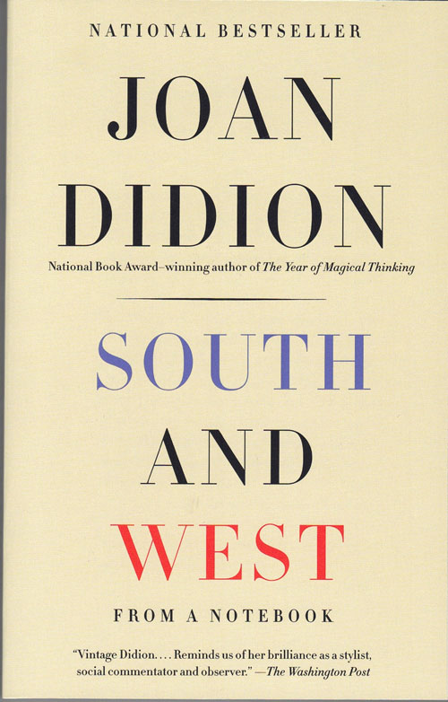 South and West. Joan Didion.