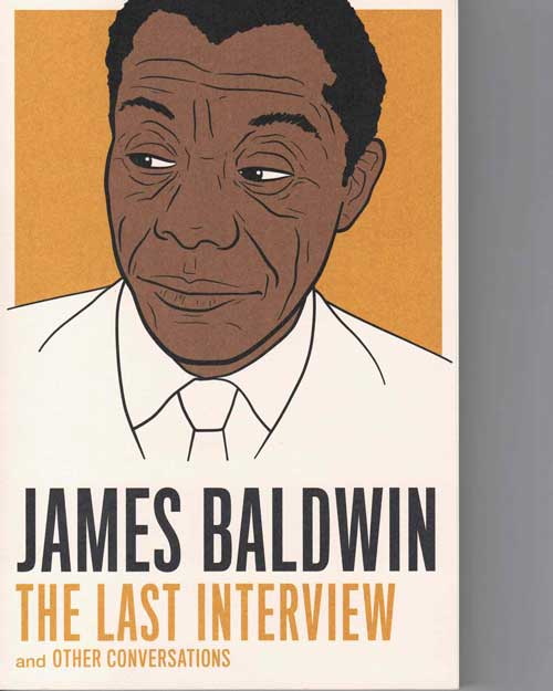 The Last Interview, and Other Conversations. James Baldwin.