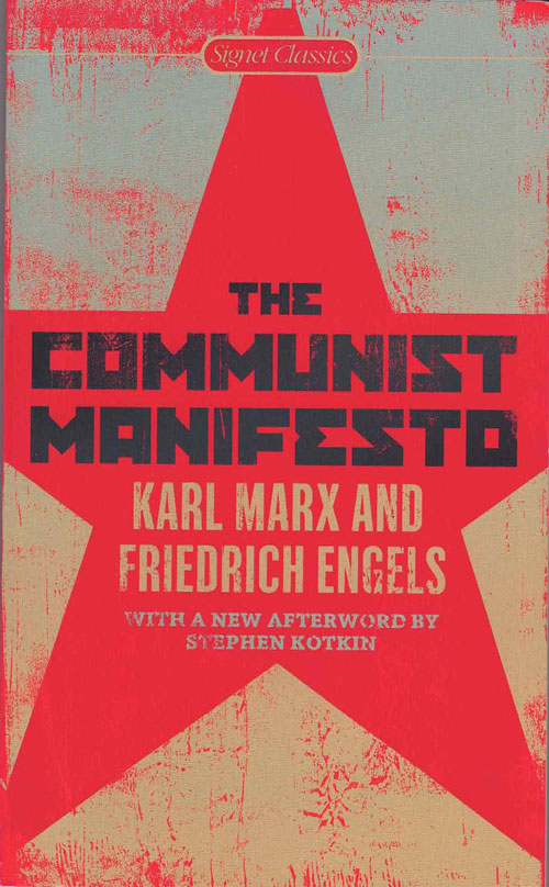 The Communist Manifesto. Karl Marx, Friedrich Engels, Martin Malia, Stephen Kotkin, Introduction, Afterword.