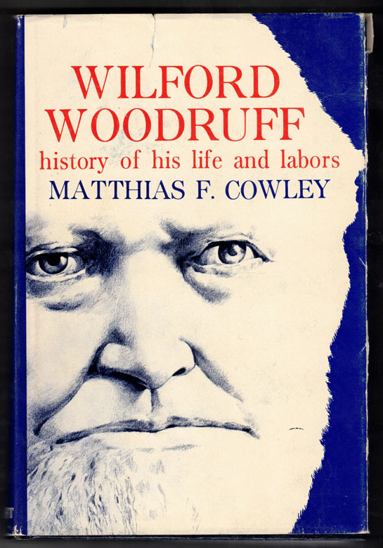 Wilford Woodruff, Fourth President of the Church of Jesus Christ of Latter-day Saints: History of His Life and Labors as Recorded in His Daily Journals. Matthias Cowley, oss.