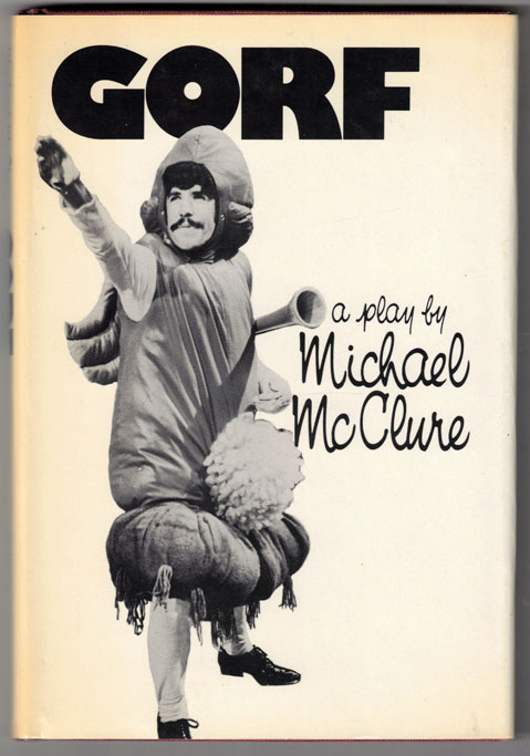 Gorf or Gorf and the Blind Dyke. Michael McClure.