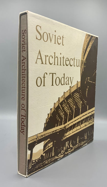 Soviet Architecture of Today: 1960s - early 1970s. A. Ikonnikov, B. Meerovich, Text.