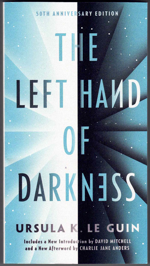 The Left Hand of Darkness. Ursula Le Guin, Charlie Jane Anders David Mitchell, introduction, afterword.