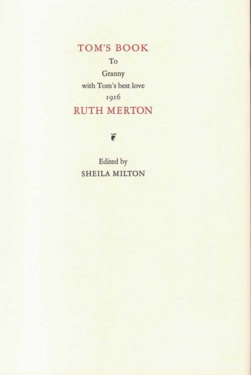 Tom's Book: To Granny with Tom's best love 1916. Ruth Merton, Sheila Milton, Patrick Hart, introduction.