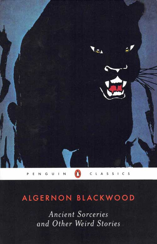 Ancient Sorceries and Other Weird Stories. Algernon Blackwood.