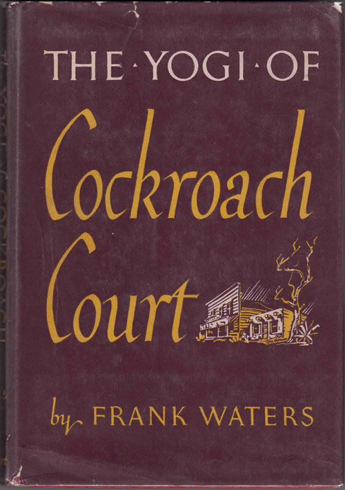 The Yogi of Cockroach Court. Frank Waters.
