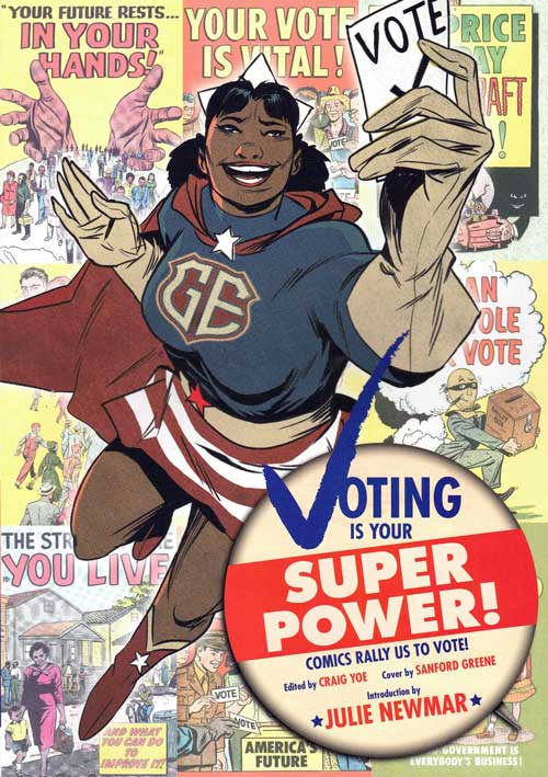 Voting is Your Super Power!; Comic Books of the Past Rally Us to Vote Today. Craig Yoe.