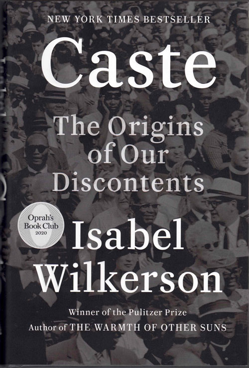 Caste: The Origins of our Discontent. Isabel Wilkerson.