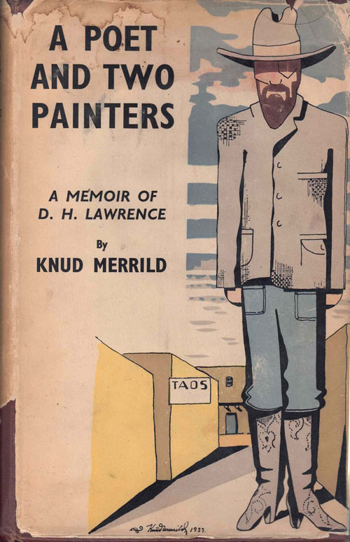 A Poet and Two Painters: A Memoir of D.H. Lawrence. Knud Merrild.