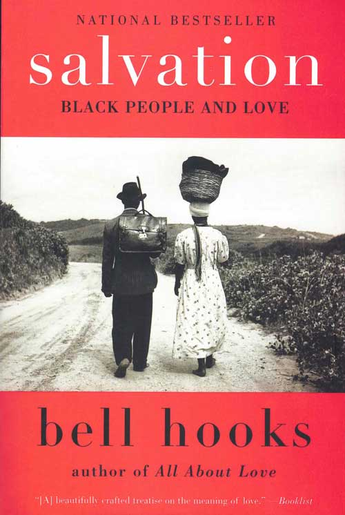 Salvation: Black People and Love. bell hooks.