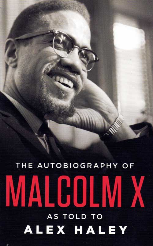The Autobiography of Malcolm X: As Told to Alex Haley. Malcolm X, Alex Haley.