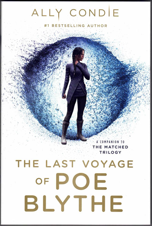 The Last Voyage of Poe Blythe: A Companion to the Matched Trilogy. Ally Condie.
