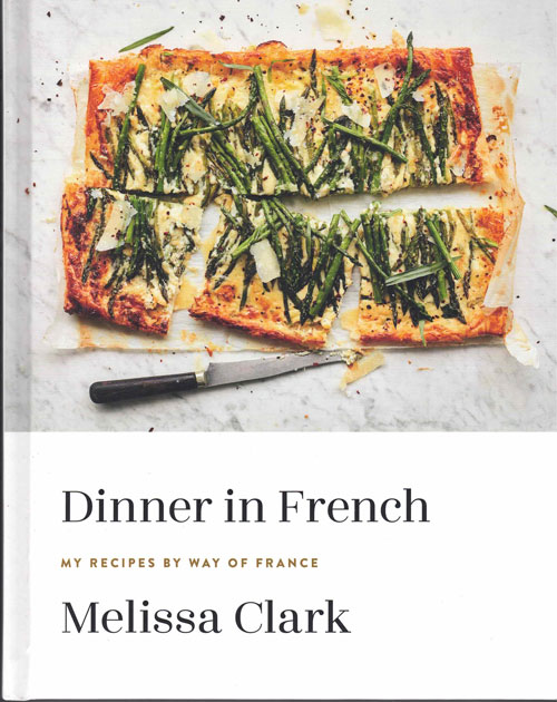 Dinner in French: My Recipes by Way of France. Melissa Clark.