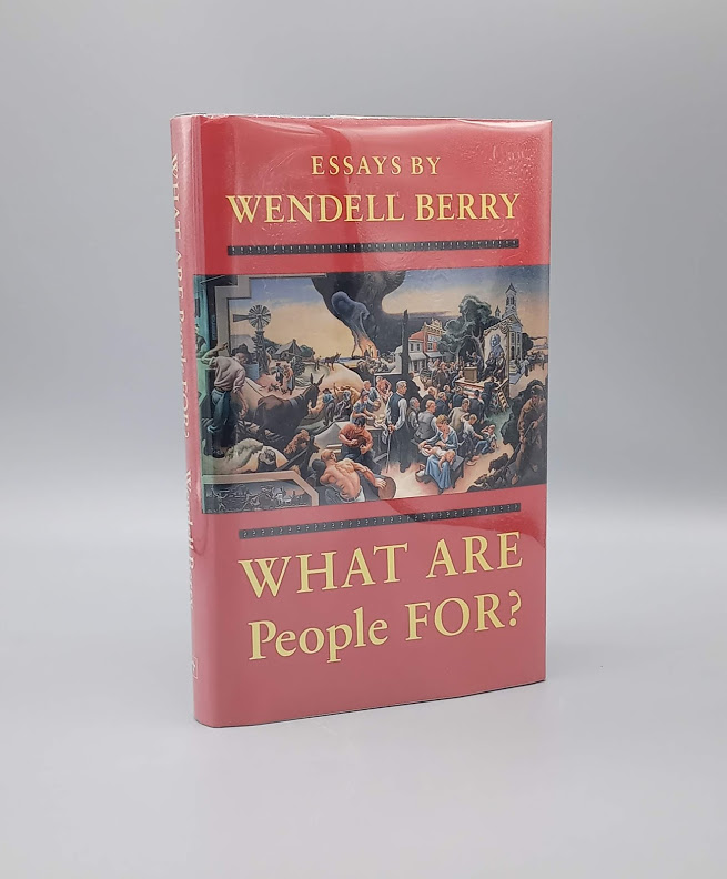 What are People For?; Essays by Wendell Berry. Wendell Berry.