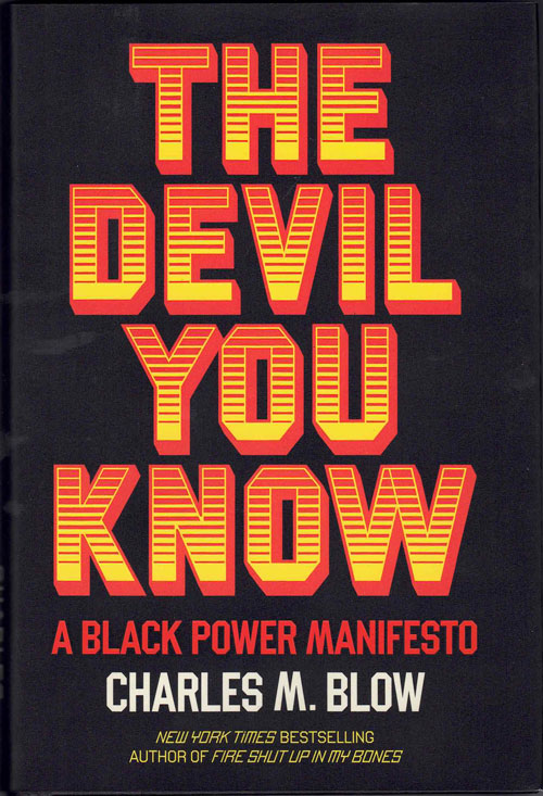 The Devil You Know: A Black Power Manifesto. Charles M. Blow.