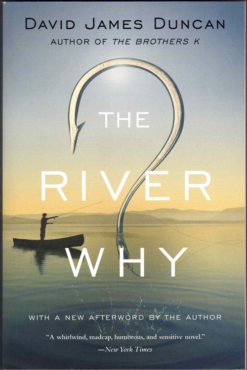 The River Why. David James Duncan.
